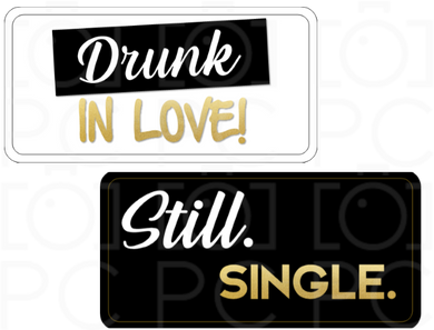 Drunk in Love! / Still. Single.