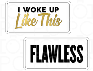 I Woke Up Like This / FLAWLESS