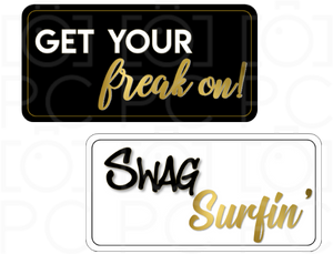 Get your freak on! / SWAG Surfin'