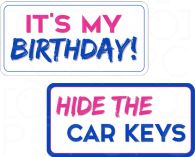 It's My Birthday! / Hide the Car Keys