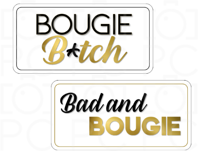 Bad and Bougie / Bougie B*tch