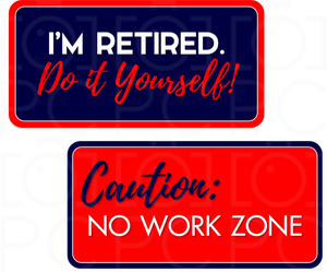B-Stock - I'm Retired. Do it Yourself! / Caution: No Work Zone