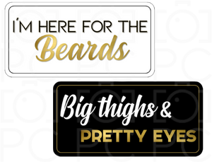 I'm Here for the Beards / Big Thighs & Pretty Eyes