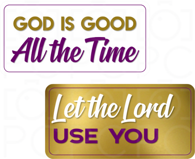 God is Good… All the time / Let the Lord Use You