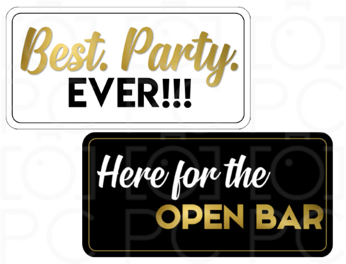 Best. Party. Ever / Here for the Open Bar