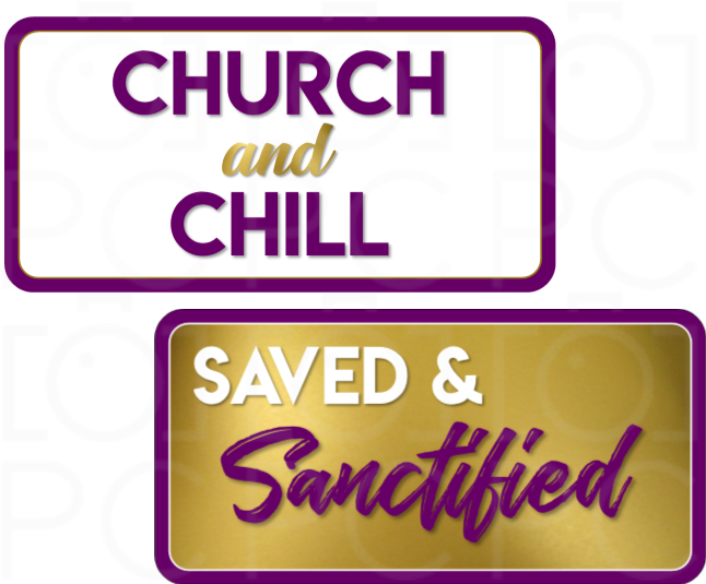 B-Stock - Church and Chill / Saved & Sanctified