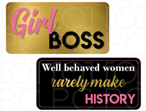 Girl Boss / Well behaved women rarely make history