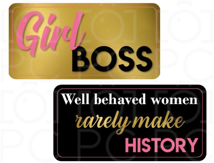 B-Stock - Girl Boss / Well behaved women rarely make history