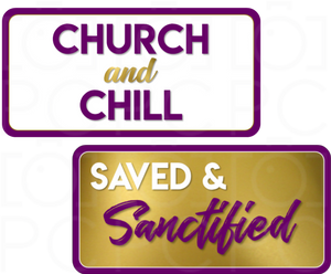 Church and Chill / Saved & Sanctified