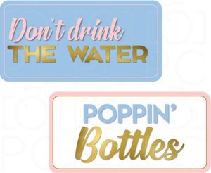 Don't Drink the Water / Poppin Bottles