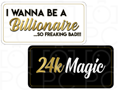 I wanna be a Billionaire / 24k Magic