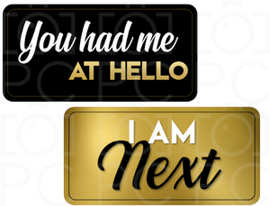 You had me at Hello / I Am Next