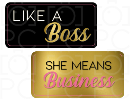 Like a Boss / She means Business
