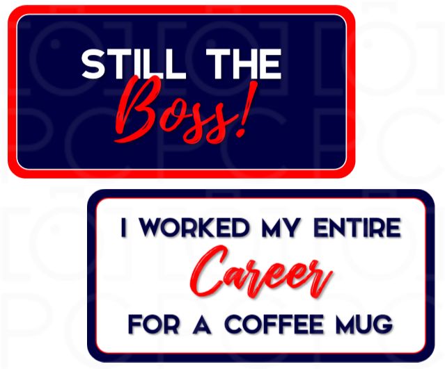 B-Stock - Still the Boss / I Worked my Entire Careers for a Coffee Mug