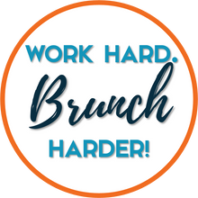 Load image into Gallery viewer, B-Stock - Word Hard. Brunch Harder / Let's Get Brunched Up