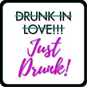 B-Stock - Drunk In Love / Just Drunk