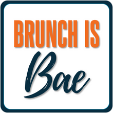 Load image into Gallery viewer, B-Stock - Brunch is Bae / Brunch so hard, Mimosas wanna find me