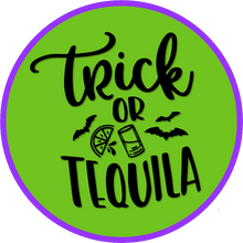 Load image into Gallery viewer, B-Stock - Trick or Tequila / I'm a Good Witch Most of the Time
