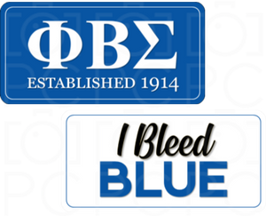 B-Stock - ΦΒΣ Established 1914 / I Bleed Blue