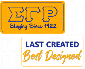 ΣΓΡ Slaying Since 1922 / Last Created, Best Designed