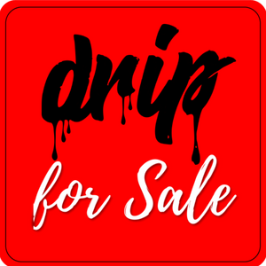 It's Above Me Now / Drip For Sale Over Sized Prop