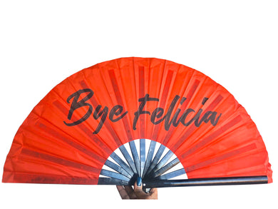Bye Felicia Polyester Statement Fan