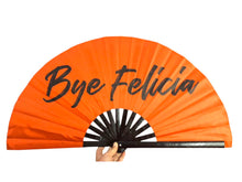 Load image into Gallery viewer, Bye Felicia Statement Fan {Satin}