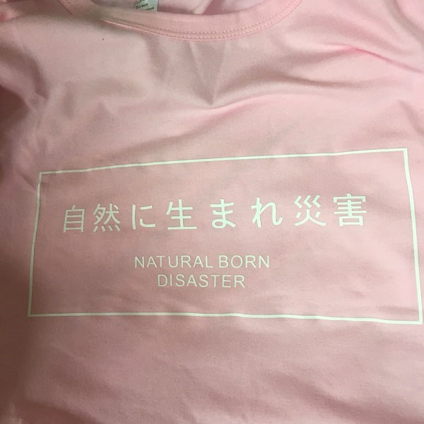 Natural Born Disaster Tshirt