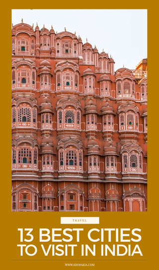 13 Best Cities To Visit In India