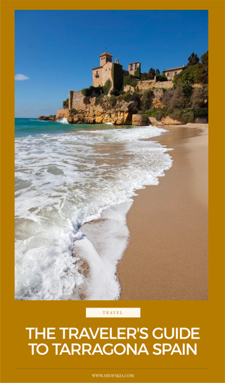 The Traveler's Guide To Tarragona Spain