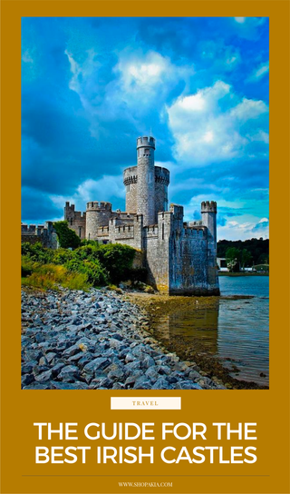 The Guide For The Best Irish Castles