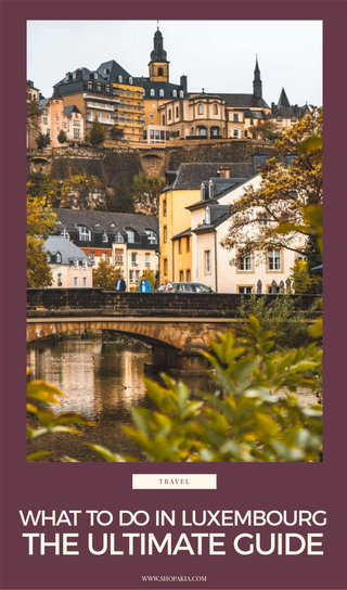What To Do In Luxembourg - The Ultimate Guide