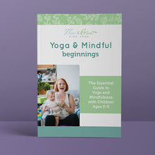 Load image into Gallery viewer, Mindful Beginnings: To Essential Guide to Yoga and Mindfulness with Children Ages 0-5
