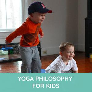 Yoga Philosophy for Kids