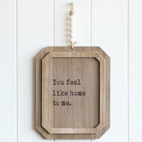 You Feel like home quote sign - wall decor. Perfect wall hanging in your family room or kitchen