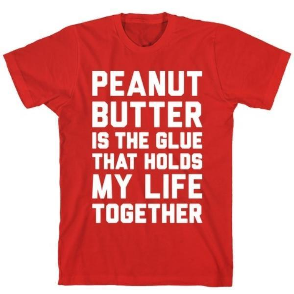 PEANUT BUTTER IS THE GLUE RED T-SHIRT