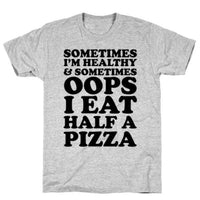 SOMETIMES I'M HEALTHY T-SHIRT