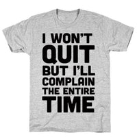 I WON'T QUIT BUT GREY T-SHIRT