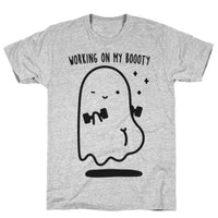WORKING ON MY BOOOTY GHOST GREY T-SHIRT