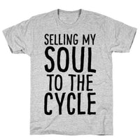 SELLING MY SOUL TO THE CYCLE PARODY T-SHIRT