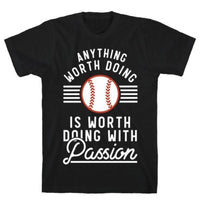 ANYTHING WORTH DOING T-SHIRT