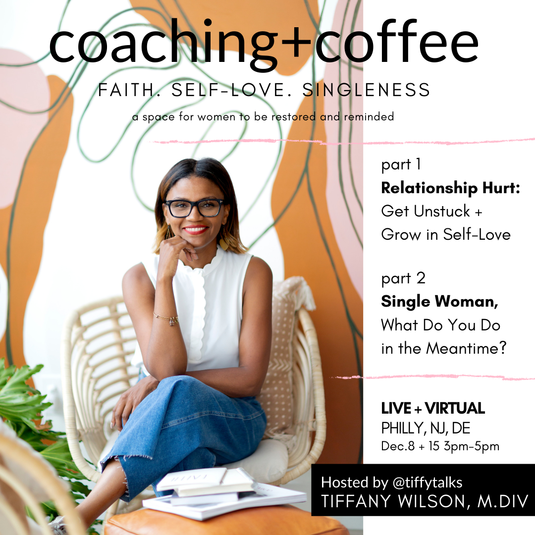 Coaching + Coffee Sessions Part 2 Single Woman, What Do You Do in the Meantime?