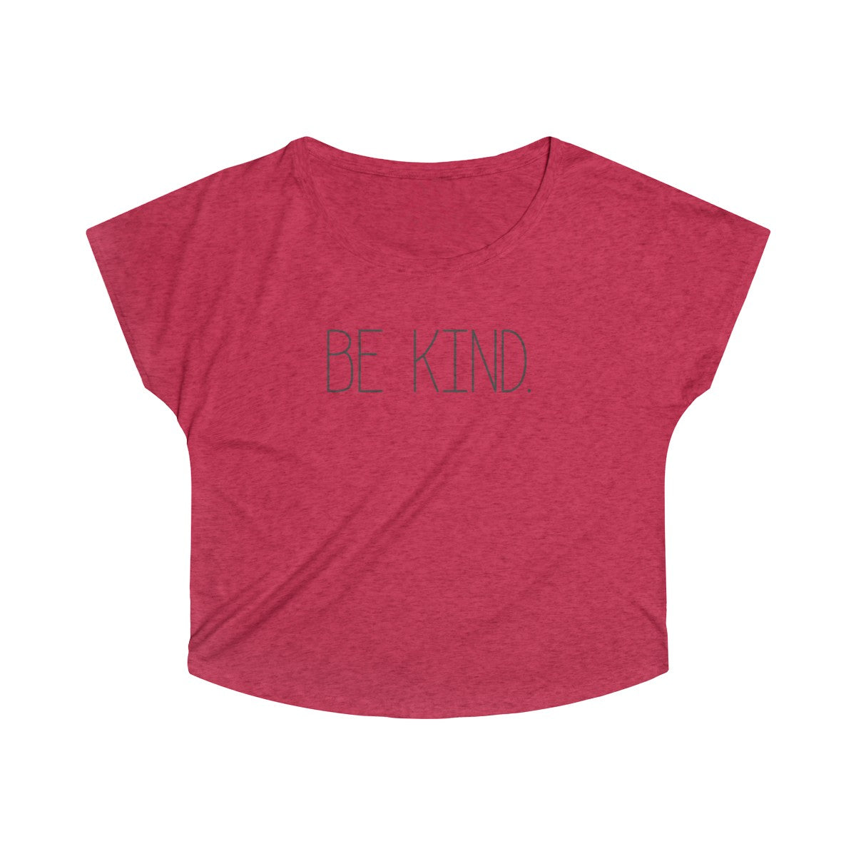 Be Kind Comfort Tri-Blend