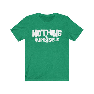 Nothing Impossible Tee
