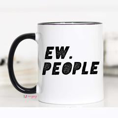 Ew People Coffee Mug