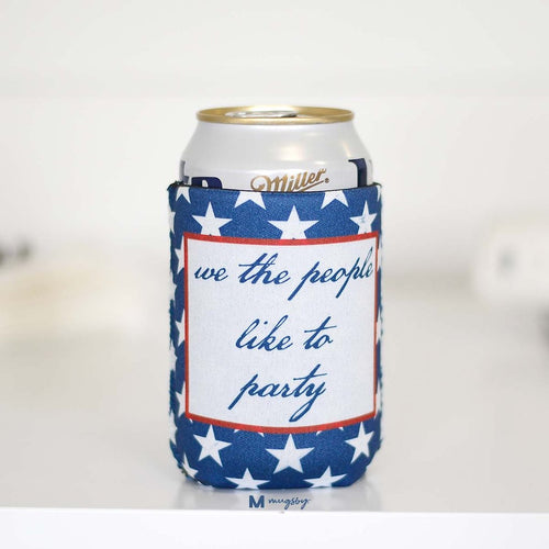 We the People Like to Party Insulated Can Holder