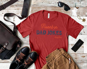 Fluent In Dad Jokes Tee
