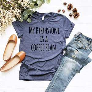 My Birthstone Is A Coffee Bean