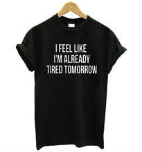 Load image into Gallery viewer, Beiby Bamboo T-shirt Black / S I Feel Like I'm Already Tired Tomorrow