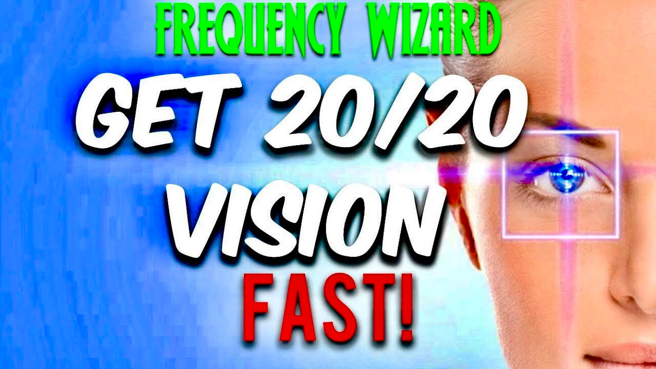 GET 20/20 VISION FAST! CORRECTING ASTIGMATISM, MIOPY, CATARACTS SUBLIMINAL AFFIRMATIONS BINAURAL - FREQUENCY WIZARD